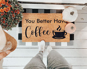 You Better Have Coffee