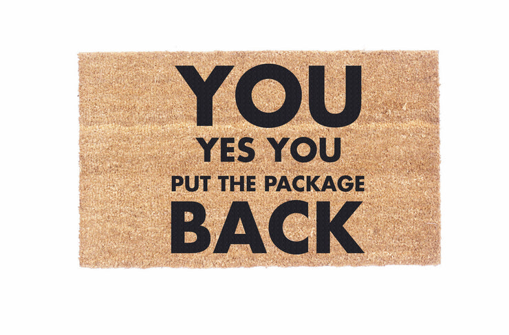 You Yes You Put The Package Back