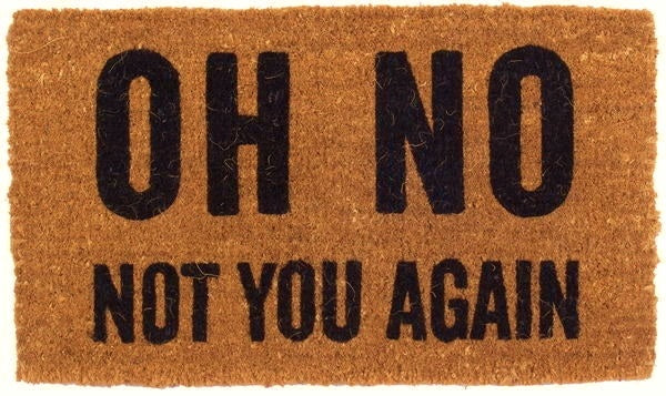 Oh No Not You Again Vinyl Coir Doormat