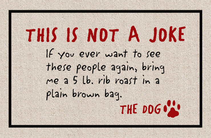 Not a Joke - The Dog Olefin Doormat
