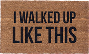 Vinyl Back - I Walked Up Like This - Coir Doormat