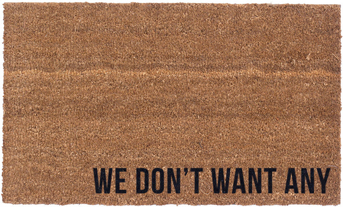 We Don't Want Any Vinyl Coir Doormat