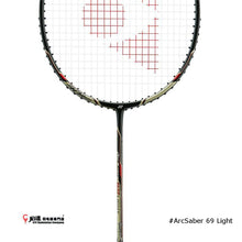 Load image into Gallery viewer, Yonex ArcSaber 69 Light (Strung)