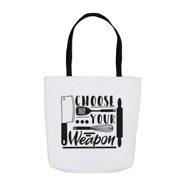Tote Bags - Choose your weapon - Roll with it