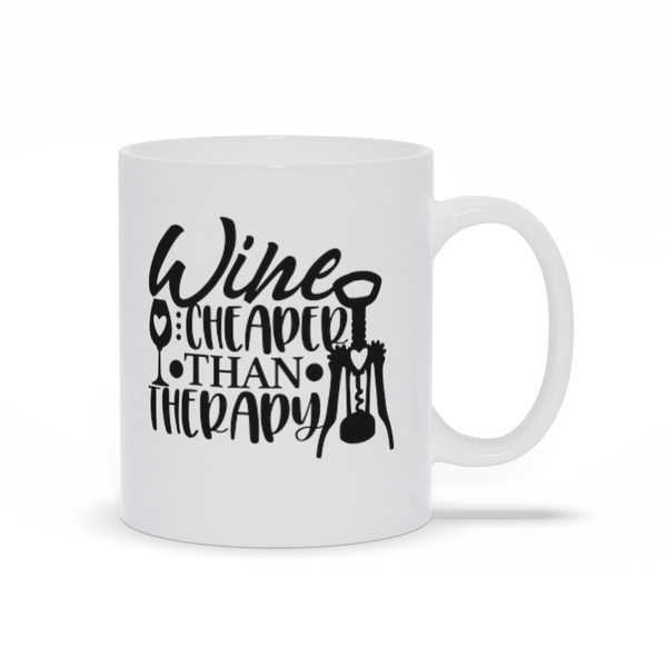 Mug sayings - Gifts - Wine is cheaper than therapy
