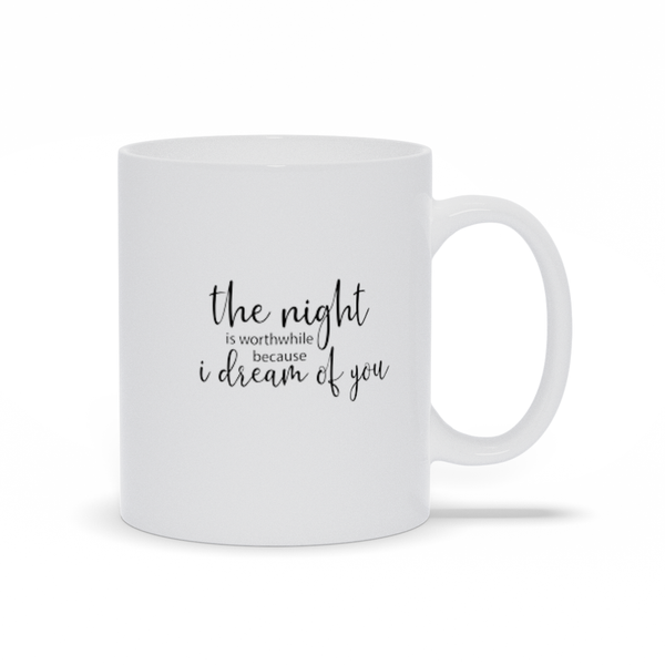 Gifts for mom, wife, girlfriend, sister, best friend - Love quotes sayings - Coffee Mugs - I dream of you