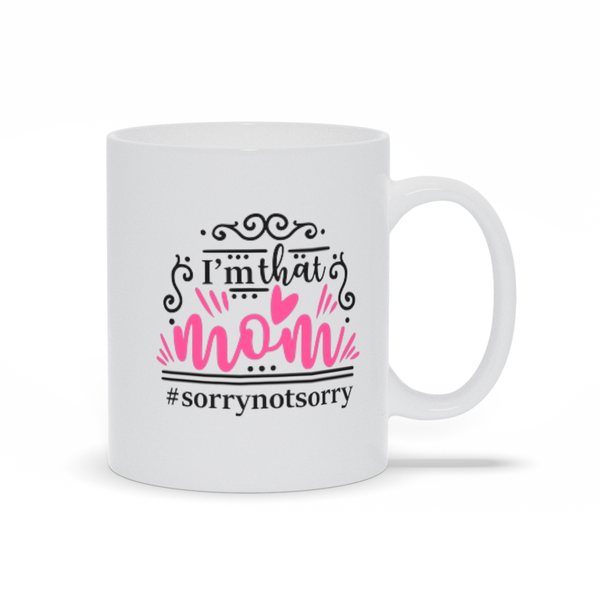 Gifts for Mom Birthday Mothers Day Mug Sayings-Sorry not sorry