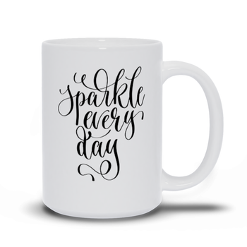 Gift for mom, dad, best friend, coworker, son, daughter - Coffee mug quotes - Sparkle every day