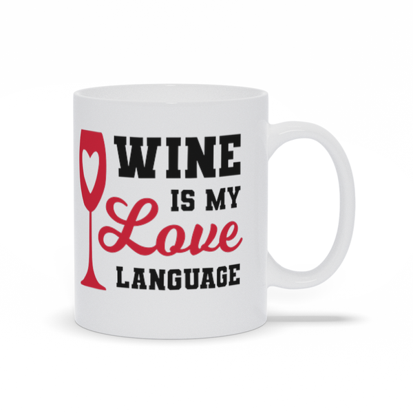 Gifts for mom - Mothers Day - Birthday gifts -  Mug sayings - Gifts - Wine is my love language - Inspirational - Snarky Memes
