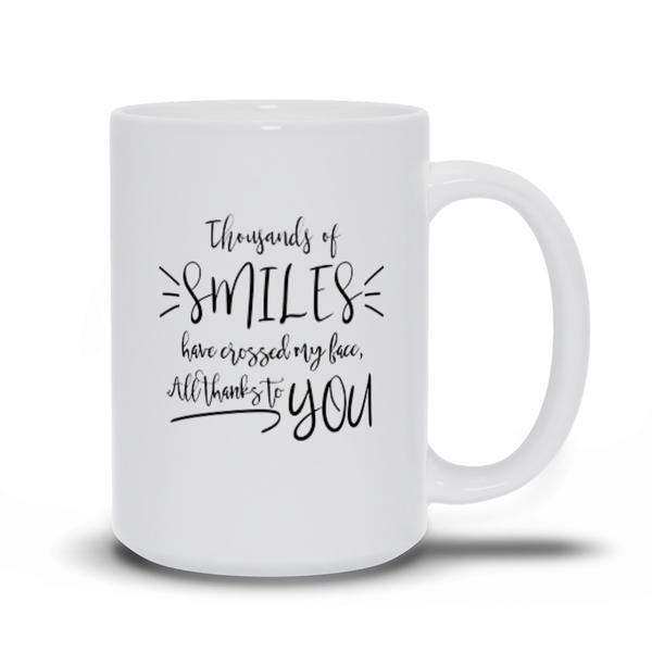 Gifts for mom, wife, girlfriend, sister, best friend - Love quotes sayings - Coffee Mugs - Thousands of smiles