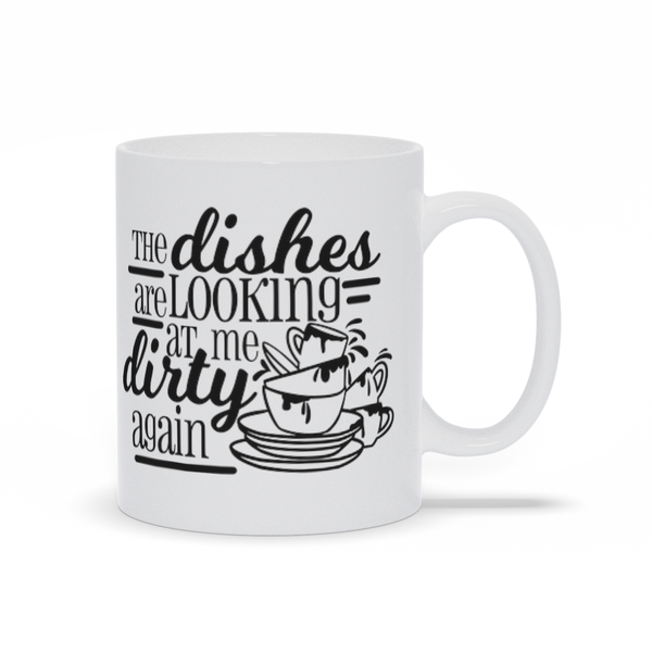 Gifts for mom - Mothers Day - Birthday gifts -  Mug sayings - Gifts - Dishes are looking at me - Inspirational - Snarky Memes