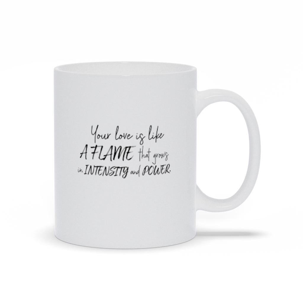 Gifts for mom, wife, girlfriend, sister, best friend - Love quotes sayings - Coffee Mugs - You are a flame