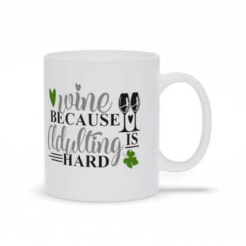 Gifts for mom - Mothers Day - Birthday gifts -  Mug sayings - Gifts - Wine because adulting is hard - Inspirational - Snarky Memes