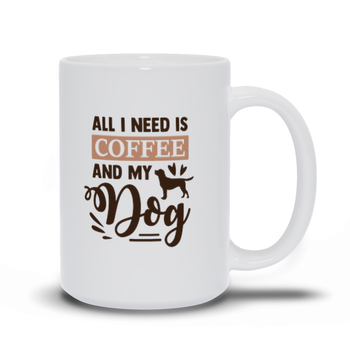Gifts for mom - Mothers Day - Birthday gifts -  Mug sayings - Gifts - All I need is coffee and my dog - Inspirational - Snarky Memes