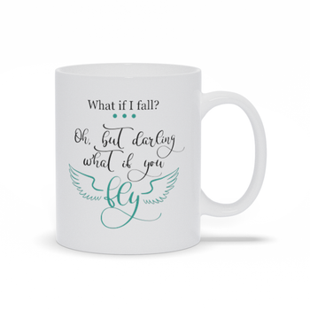Gift for Mom Friend Family Carer Funny Mug Sayings Working from Home Morning Coffee or Tea Mug- What if I fall, what if you fly