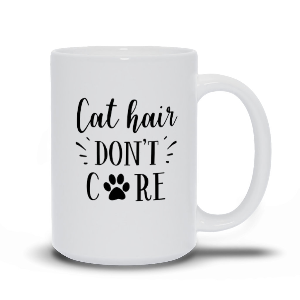 Birthday Gift for Mom Cat Mugs - Cat hair, Don't care