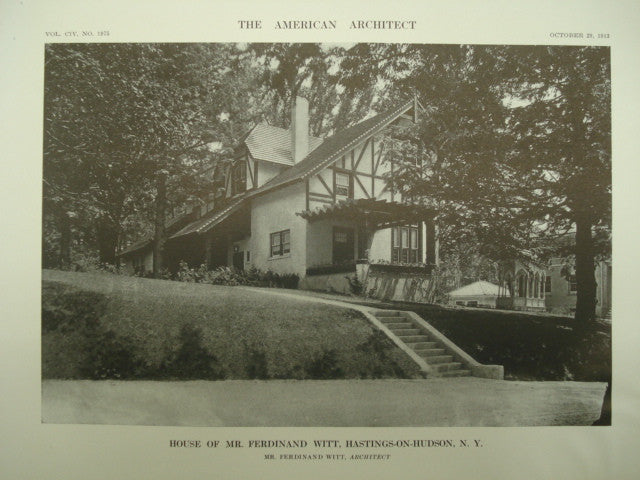 Exterior of the House of Mr. Ferdinand Witt , Hastings-on-Hudson, NY, 1913, Ferdinand Witt