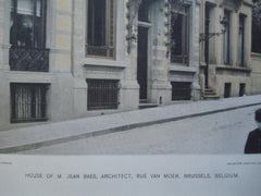 House of M. Jean Baes, Architect, on the Rue van Moer , Brussels, Belgium, EUR, 1890, Unknown