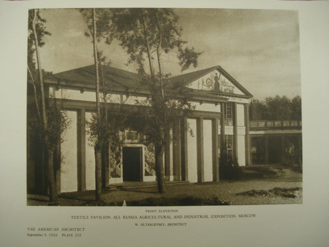 Textile Pavilion at the All Russia Agricultural and Industrial Exposition , Moscow, Russia, 1926, W. Oltargevsky