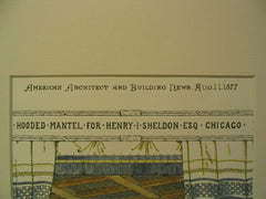Hooded Mantel for Henry I. Sheldon, Esq., Chicago, IL, 1877, Joseph T. Clarke