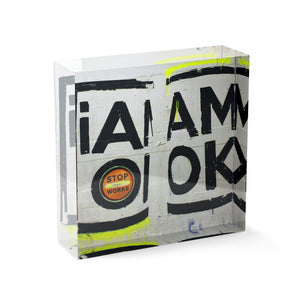 I Am OK (Acrylic Block)