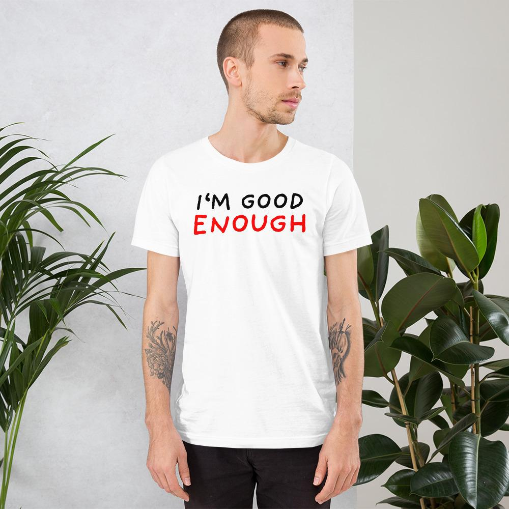 Good enough T-Shirts for Sale from Stop Narcissists Collection | Eggenland