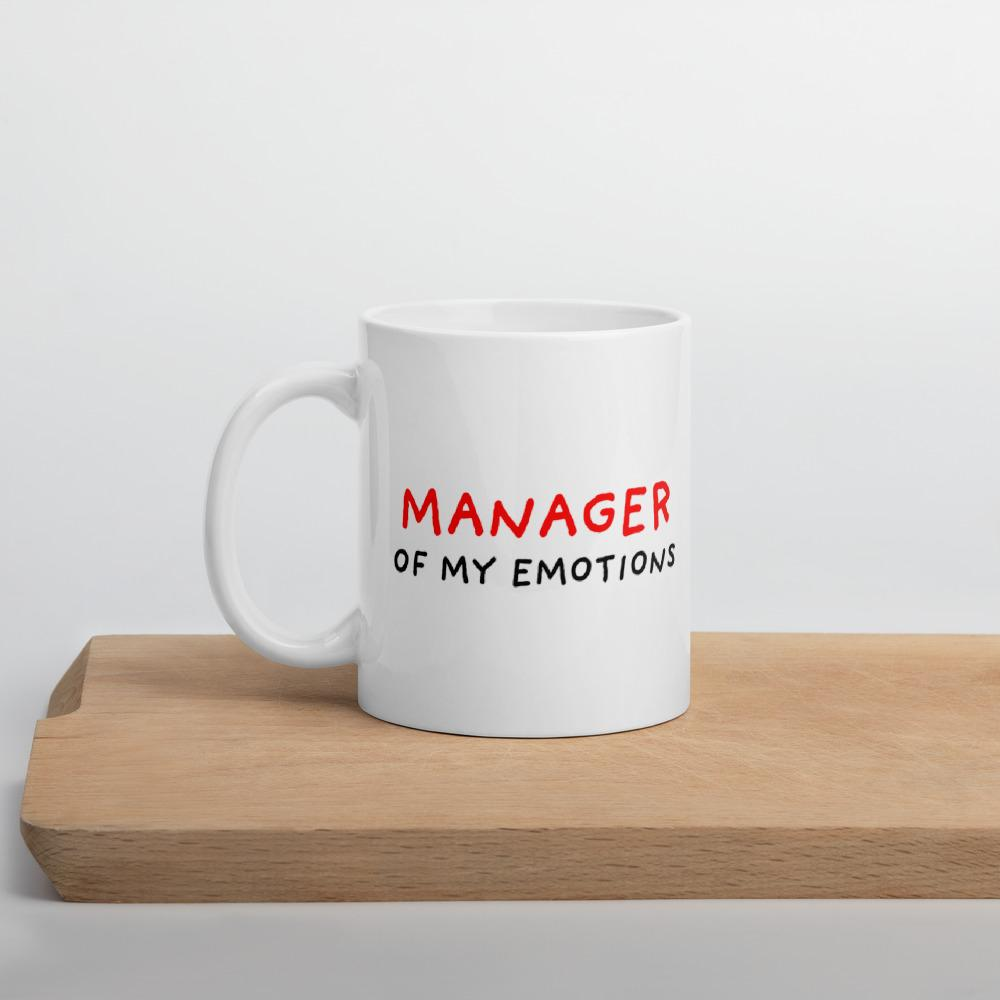 Manager of My Emotions Mugs for Sale from Stop Narcissists Collection | Eggenland