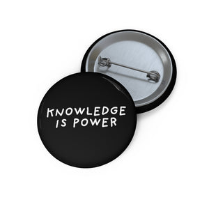 "Knowledge is Power | Black | Pin Buttons-pin buttons-1,25""-Eggenland"