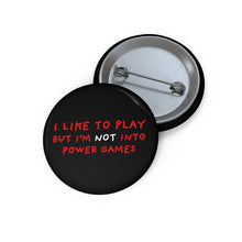 "Load image into Gallery viewer, No Power Games | Black | Pin Buttons-pin buttons-1,25""-Eggenland"