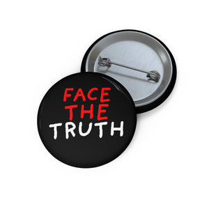 "Face the Truth | Black | Pin Buttons-pin buttons-1,25""-Eggenland"