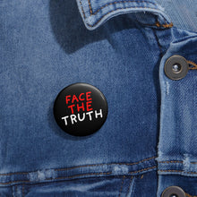 Load image into Gallery viewer, Face the Truth | Black | Pin Buttons-pin buttons-Eggenland