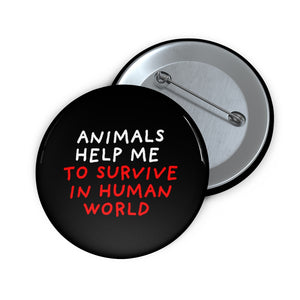 "Animals Help Me | Black | Pin Buttons-pin buttons-2""-Eggenland"