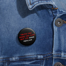 Load image into Gallery viewer, Truth is Healing | Black | Pin Buttons-pin buttons-Eggenland
