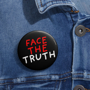 Face the Truth | Black | Pin Buttons-pin buttons-Eggenland