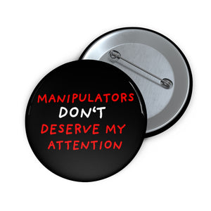 "No Attention to Manipulators | Black | Pin Buttons-pin buttons-2""-Eggenland"