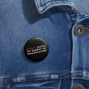 Don't Waste Energy | Black | Pin Buttons-pin buttons-Eggenland