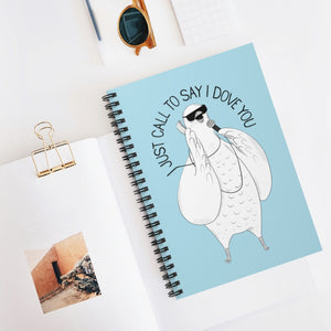 "Dove singing ""I Just Called I Love You"" 