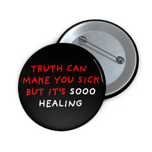 "Load image into Gallery viewer, Truth is Healing | Black | Pin Buttons-pin buttons-2""-Eggenland"