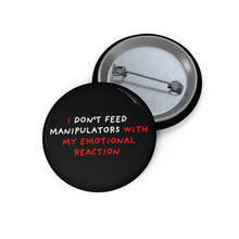 "Load image into Gallery viewer, Don't Feed Manipulators | Black | Pin Buttons-pin buttons-1,25""-Eggenland"
