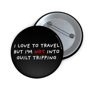 "No Guilt Tripping | Black | Pin Buttons-pin buttons-2""-Eggenland"