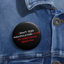 Load image into Gallery viewer, Don't Feed Manipulators | Black | Pin Buttons-pin buttons-Eggenland