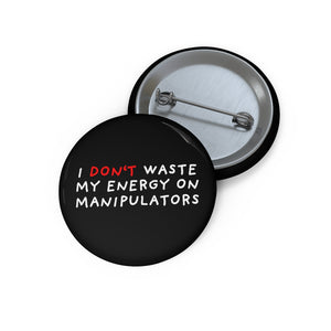 "Don't Waste Energy | Black | Pin Buttons-pin buttons-1,25""-Eggenland"