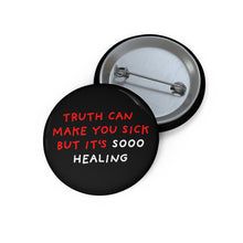 "Load image into Gallery viewer, Truth is Healing | Black | Pin Buttons-pin buttons-1,25""-Eggenland"
