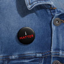 Load image into Gallery viewer, i Matter | Black | Pin Buttons-pin buttons-Eggenland