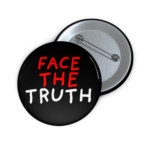 "Face the Truth | Black | Pin Buttons-pin buttons-2""-Eggenland"