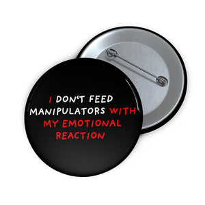 "Don't Feed Manipulators | Black | Pin Buttons-pin buttons-2""-Eggenland"