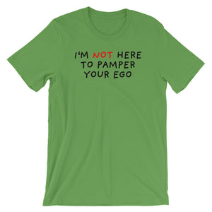 No Ego Pampering | Short-Sleeve Unisex T-Shirt-t-shirts-Leaf-S-Eggenland