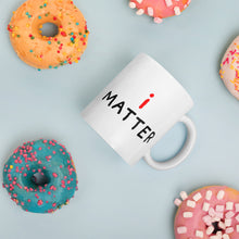 Load image into Gallery viewer, i Matter | Mug-mugs-Eggenland