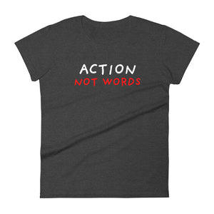 Action Not Words | Women's Short-Sleeve T-Shirt-t-shirts-Heather Dark Grey-S-Eggenland