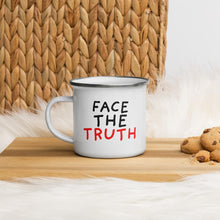 Load image into Gallery viewer, Face The Truth | Enamel Mug-enamel mugs-Eggenland